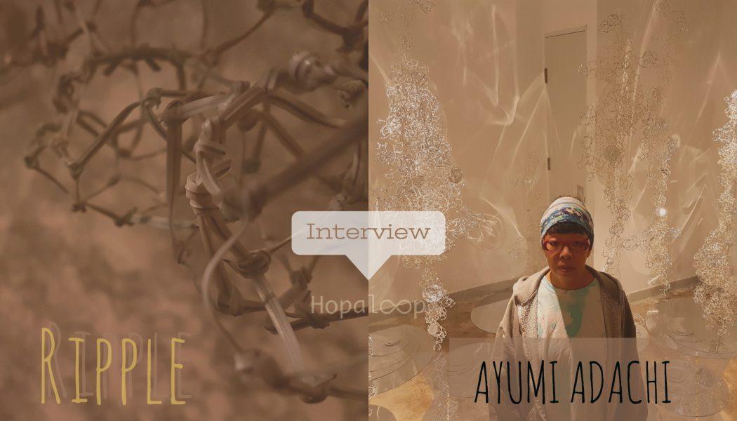 Interview- Meet the creator of Ripple: Ayumi Adachi – deTour 2017